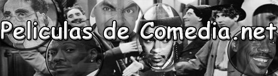 Peliculas de comedia en español. Sinopis de películas de risa online gratis.